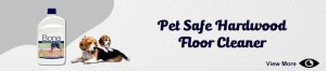 Pet Safe Hardwood Floor Cleaner